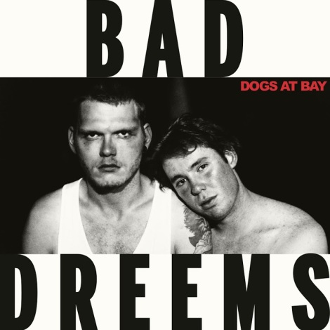 bad dreems dogs at bay album cover